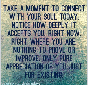 Connect with your soul! :)