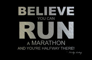 ... inspiration for runners who dream about running their first marathon