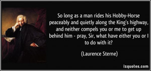 So long as a man rides his Hobby-Horse peaceably and quietly along the ...