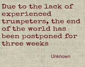 End of the World Quote Not Enough Trumpeters