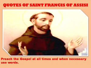 QUOTES OF SAINT FRANCIS OF ASSISI - 11-12-2012