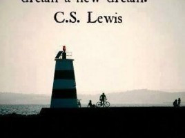 ... never too old to set a new goal or dream a new dream ~ CS Lewis #quote
