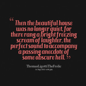 Then the beautiful house was no longer quiet, for there rang a bright ...