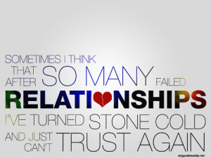 ... heartbreak love love quotes love quote failed stone cold trust sayings
