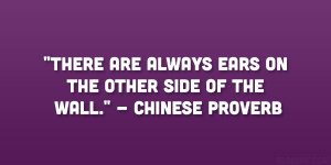"""There are always ears on the other side of the wall."""" – Chinese ..."""