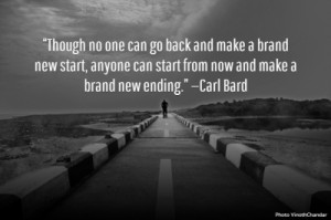 brand new start anyone can start from now and make a brand new ending