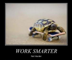 Work Smarter, Not Harder [Image]