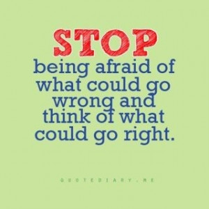 Stop being afraid! #quotes