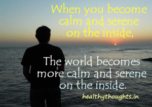inspirational-quotes-calm-and-serene-on-the-inside-and-outside