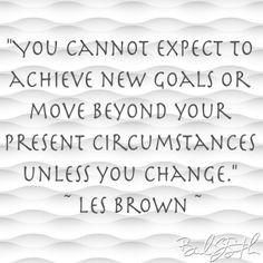 Les Brown #change #goals