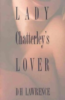 lady chatterleys lover racy quotes Lady chatterley's lover by dh lawrence was ahead of its time and was once a banned book for over 30 years because it was considered to be too racy.