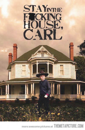 Funny photos funny The Walking Dead Carl house