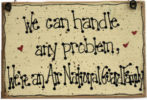 We can handle any problem, we're an Air National Guard Family!