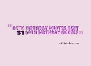 ... 2014 December 13th, 2014 Leave a comment quotes 60th birthday quotes