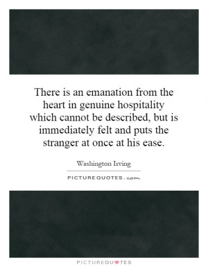 ... an emanation from the heart in genuine hospitality which cannot be