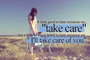 Amazing take care quotes pictures