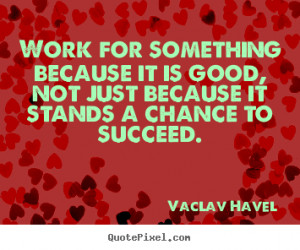 ... vaclav havel more success quotes inspirational quotes love quotes