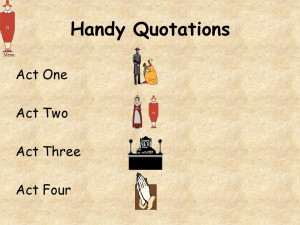 Handy Quotations Act One Act Two Act Three Act Four Menu