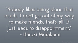 Disappointment In Friends Quotes Haruki murakami quote.