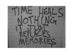 Time heals nothingLife Quotes, Inspiration, Wisdom, So True, Time ...
