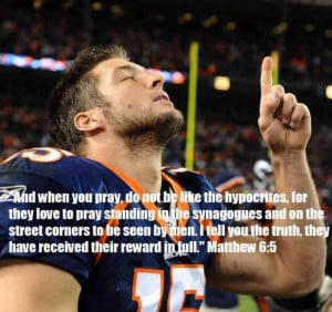 Tebow - Matthew, Bible Quotes, hypocrisy, tim tebow. I know someone ...