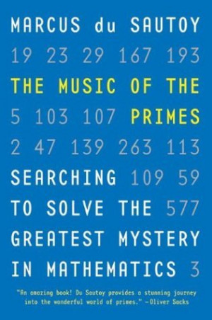 The Music of the Primes: Searching to Solve the Greatest Mystery in ...