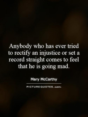 ... record straight comes to feel that he is going mad. Picture Quote #1