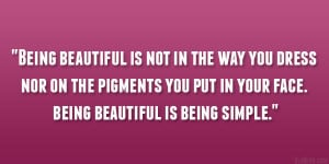 Being beautiful is not in the way you dress nor on the pigments you ...