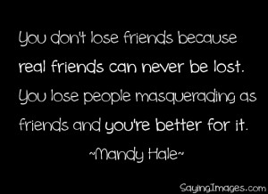 Friends Can Never Be Lost: Quote About Real Friends Can Never Be Lost ...
