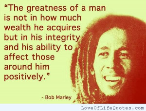 Bob-Marley-quote-on-the-greatness-of-a-man.jpg