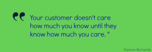 Show customers how passionate the entire company is of what you do ...