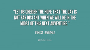 quote-Ernest-Lawrence-let-us-cherish-the-hope-that-the-194475.png