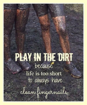 Mud run= I love a good pile of mud!!!