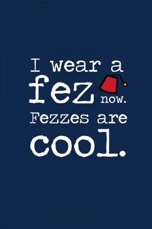 wear a fez now. by inkandstardust