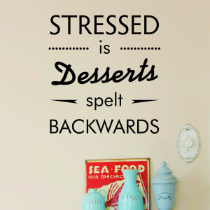 Stressed is Desserts Wall Quotes™ Decal