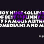 ... of best 66 funny quotes by famous authors, comedians and more