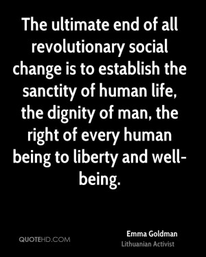 The ultimate end of all revolutionary social change is to establish ...