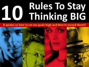 10 Rules To Stay Thinking Big