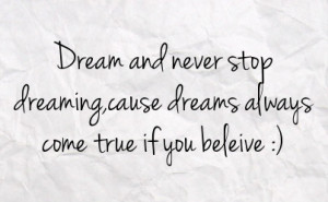 ... Dreaming Cause Dreams Always Come True If You Believe Facebook Status