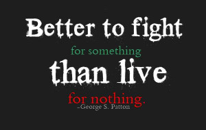 Fight For Something Picture Quote - MLQuotes
