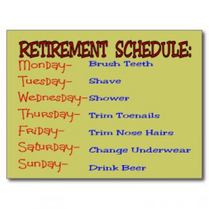 Retirement Schedule -Funny Retirement Gifts Post Cards at Zazzle.ca ...
