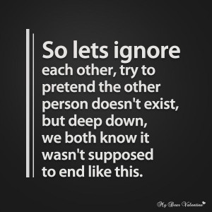 So let's ignore each other, try to pretend the other person doesn't ...