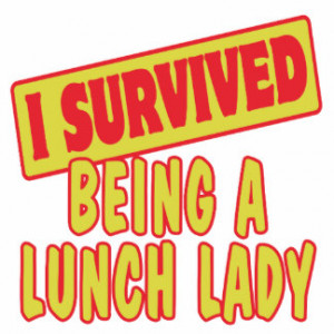 SURVIVED BEING A LUNCH LADY PHOTO CUT OUT