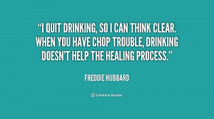 quote-Freddie-Hubbard-i-quit-drinking-so-i-can-think-233403.png