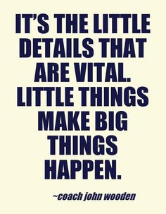 Coach John wooden #quotes : Little #details make the difference | # ...