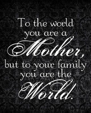Hugs to all you Mom's, Step-Mom's, Adopted Mom's, Foster Mom's. No ...