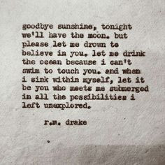 ... me submerged in all it s possibilities i left unexplored r m drake