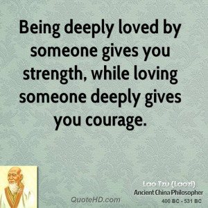 lao-tzu-lao-tzu-being-deeply-loved-by-someone-gives-you-strength.jpg