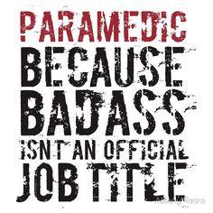 Funny 'Paramedic Because Badass Isn't a Job Title' T-Shirt