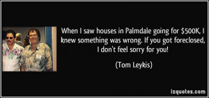 quote-when-i-saw-houses-in-palmdale-going-for-500k-i-knew-something ...